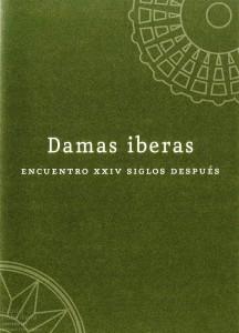 Cartel - Damas iberas. XXIV siglos después.