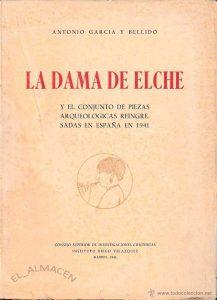 La Dama de Elche y el conjunto de piezas arqueológicas reingresadas en España en 1941. Consejo Superior de Investigaciones Científicas. Instituto Diego Velázquez Madrid. 1943.